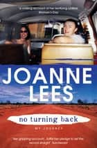 No Turning Back ebook by Joanne Lees