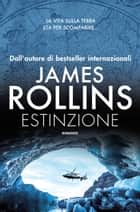 Estinzione ebook by James Rollins,Elena  Cantoni