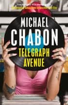 Telegraph Avenue ebook by Michael Chabon
