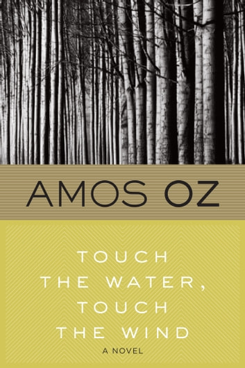 Touch the Water, Touch the Wind ebook by Amos Oz