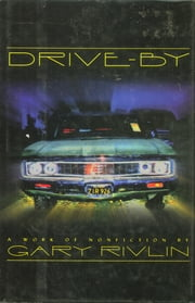 Drive-By ebook by Gary Rivlin