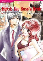 HIRED: THE BOSS'S BRIDE (Harlequin Comics) - Harlequin Comics ebook by Ally Blake, Junko Tamura