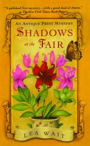 Shadows at the Fair - An Antique Print Mystery ebook by Lea Wait
