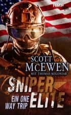 Sniper Elite: Ein One Way Trip ebook by Scott McEwen