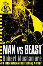 CHERUB: Man vs Beast - Book 6 ebook by Robert Muchamore