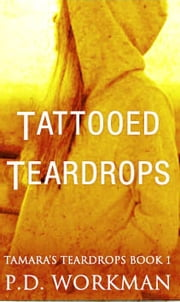 Tattooed Teardrops eBook by P.D. Workman