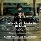 The Plague of Thieves Affair - A Carpenter and Quincannon Mystery audiobook by Marcia Muller, Bill Pronzini