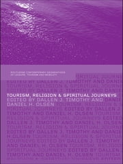 Tourism, Religion and Spiritual Journeys ebook by Dallen Timothy,Daniel Olsen