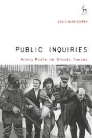 Public Inquiries - Wrong Route on Bloody Sunday ebook by Louis Blom-Cooper