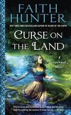 Curse on the Land ebook by Faith Hunter