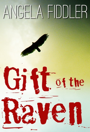 Gift of the Raven ebook by Angela Fiddler
