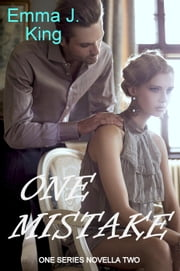 One Mistake - One Night Series, #2 ebook by Emma J. King