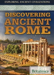 Discovering Ancient Rome ebook by Samuel Willard Crompton,Andrea Sclarow