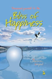 Transcend Yourself To The Bliss Of Happiness ebook by Ambika Prasad Sharma
