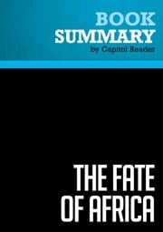 Summary of The Fate of Africa: From the Hopes of Freedom to the Heart of Despair - Martin Meredith ebook by Capitol Reader