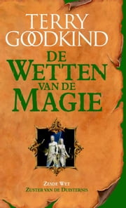 Zuster van de duisternis - de zesde wet van de magie ebook by Terry Goodkind