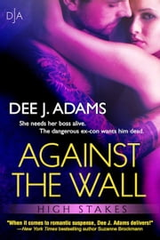 Against The Wall ebook by Dee J. Adams