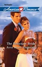 The Reluctant Bride (Mills & Boon Love Inspired) ebook by Anne Marie Duquette