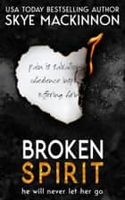 Broken Spirit - Trapped in a Cult ebook by Skye MacKinnon