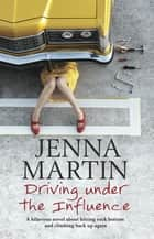 Driving Under the Influence ebook by
