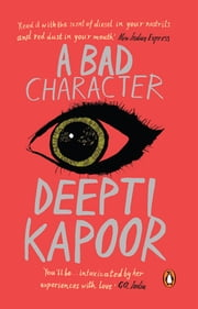 A Bad Character ebook by Deepti Kapoor