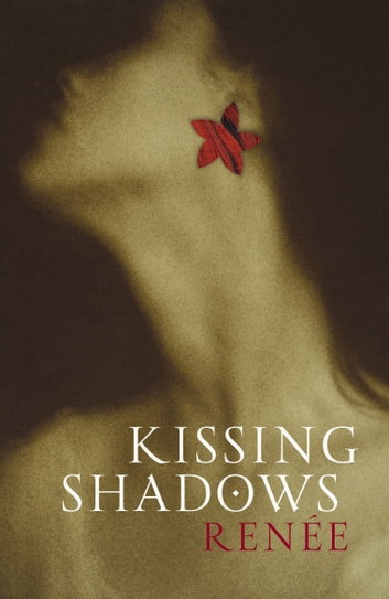 Kissing Shadows ebook by Renee
