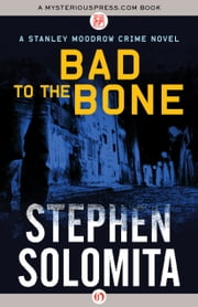 Bad to the Bone ebook by Stephen Solomita