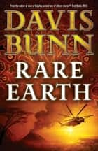 Rare Earth (A Marc Royce Thriller Book #2) ebook by Davis Bunn