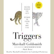 Triggers - Creating Behavior That Lasts--Becoming the Person You Want to Be audiobook by Marshall Goldsmith, Mark Reiter