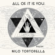 all of it is you. - poetry audiobook by Nico Tortorella