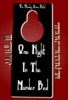 One Night In The Murder Bed ebook by J.L. Hohler III