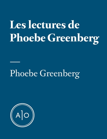 Les lectures de Phoebe Greenberg ebook by Phoebe Greenberg