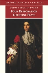 Four Restoration Libertine Plays ebook by