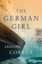 「The German Girl」(A Novel著)