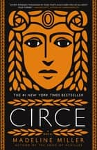 CIRCE (#1 New York Times bestseller) ebook by Madeline Miller