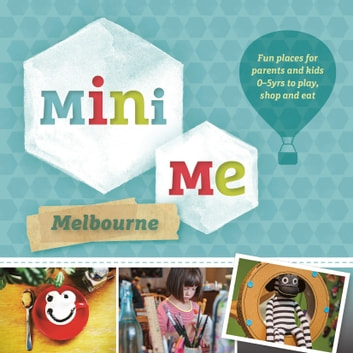 Mini Me Melbourne ebook by Australia,Explore