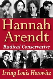 Hannah Arendt - Radical Conservative ebook by Irving Louis Horowitz