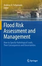 Flood Risk Assessment and Management ebook by Andreas H. Schumann