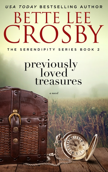 Previously Loved Treasures - Memory House Collection ebook by Bette Lee Crosby