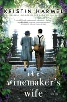 The Winemaker's Wife ebook by Kristin Harmel