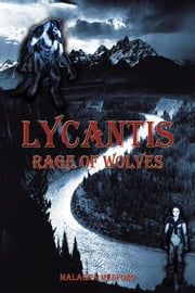 Lycantis - Rage of Wolves ebook by Malaena Medford