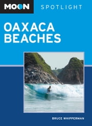 Moon Spotlight Oaxaca Beaches ebook by Bruce Whipperman