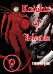 Knights of Sidonia - Volume 9 ebook by Tsutomu Nihei