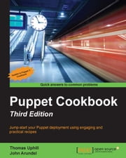 Puppet Cookbook - Third Edition ebook by Thomas Uphill,John Arundel