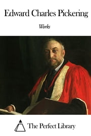 Works of Edward Charles Pickering ebook by Edward Charles Pickering