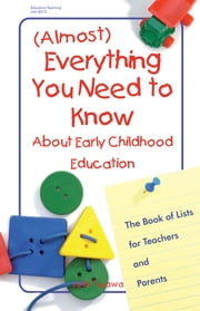 (Almost) Everything You Need to Know About Early Childhood Education ebook by Judy Fujawa