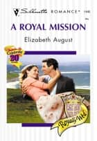 A Royal Mission ebook by Elizabeth August