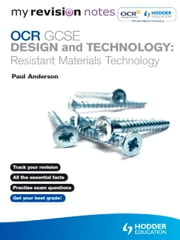 My Revision Notes: OCR GCSE Design and Technology: Resistant Materials Technology ebook by Paul Anderson