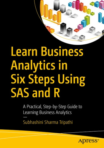 learn business analytics in six steps using sas and r ebook by