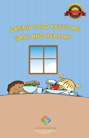 Eating Food Keeps Me Safe and Healthy ebook by Special Learning, Inc.